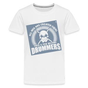 Some became drummers - Teenager Premium T-shirt