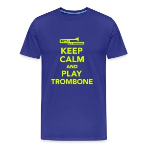 Keep Calm And Play Trombone - Men's Premium T-Shirt