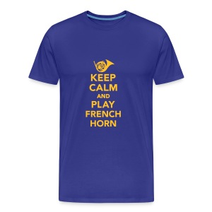 Keep Calm And Play French Horn - Men's Premium T-Shirt