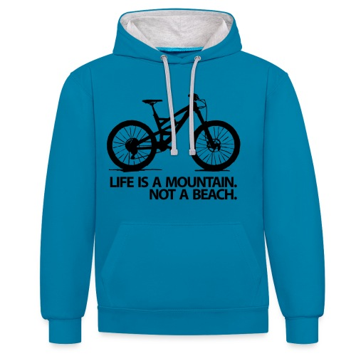 Life is a mountain. - Kontrast-Hoodie