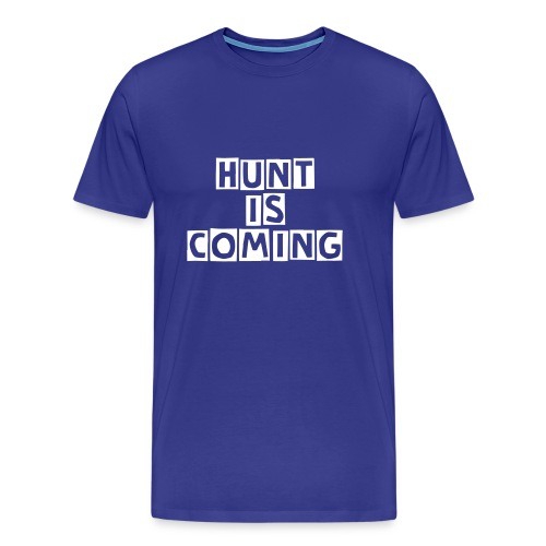 T-shirt Hunt is coming - T-shirt Premium Homme