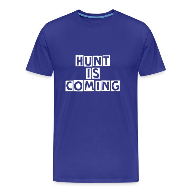 """T-shirt """"Hunt is coming"""""""