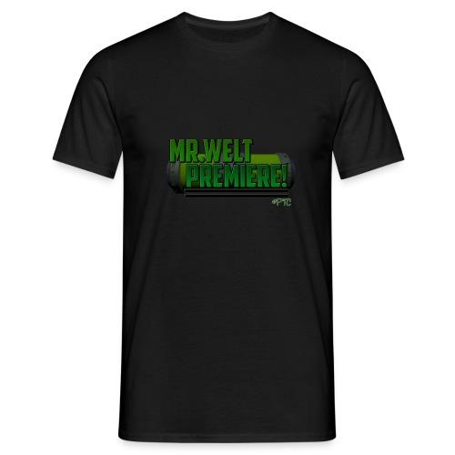 Mr.Weltpremiere Shirt  - Männer T-Shirt