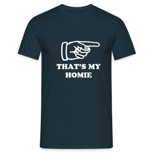 That's my Homie - T-Shirt - Männer T-Shirt