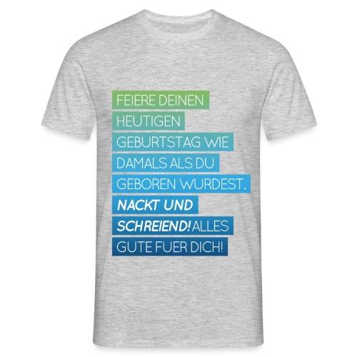 T-Shirt mit lustigem Geburtstagsspruch - Männer T-Shirt