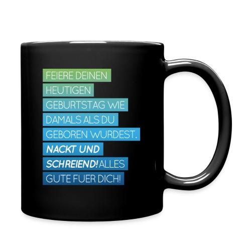Tasse mit lustigem Geburtstagsspruch - Tasse einfarbig