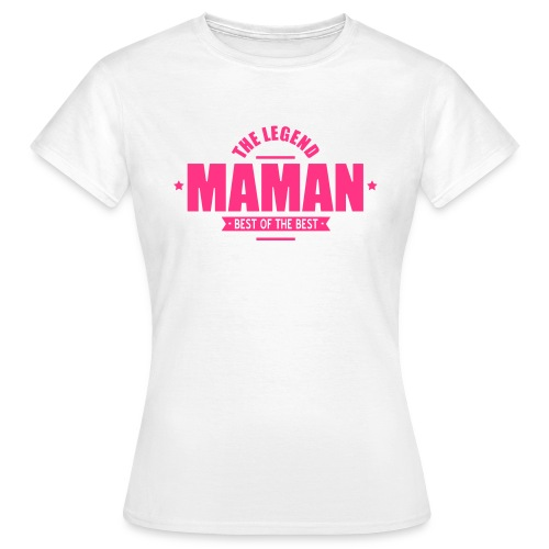 Maman, the legend - T-shirt Femme