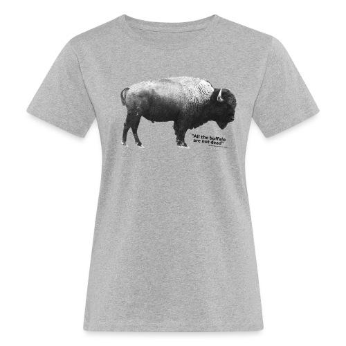 Bison Damenshirt m. Zitat - Frauen Bio-T-Shirt