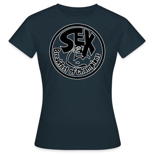Sex Breakfast of Champions  - Vrouwen T-shirt