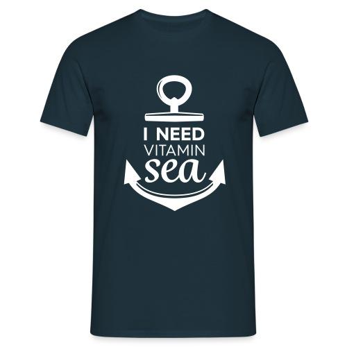 I Need Vitamin Sea  - Men's T-Shirt