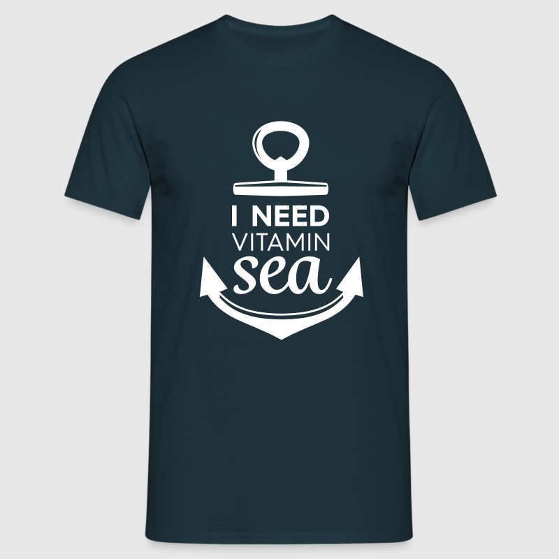 I Need Vitamin Sea  - Men's T-Shirt