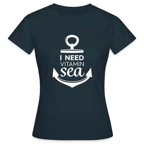 i Need Vitamin Sea - Women's T-Shirt