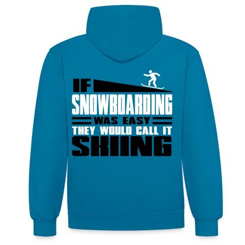 Men Contrast Hoodie If Snowboarding Was Easy... - Contrast Colour Hoodie