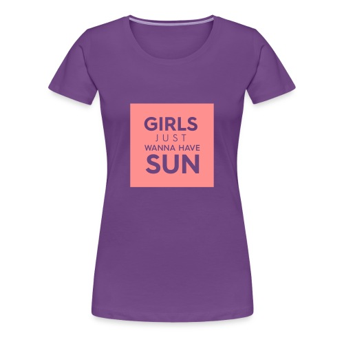 Girls Just Wanna - Women's Premium T-Shirt