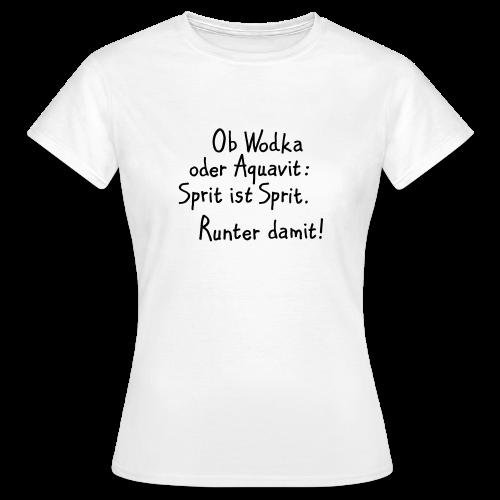 Wodka oder Aquavit Trinkspruch T-Shirt (Damen Weiß/Schwarz) - Frauen T-Shirt