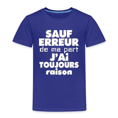 Sauf erreur de ma part.... - T-shirt Premium Enfant