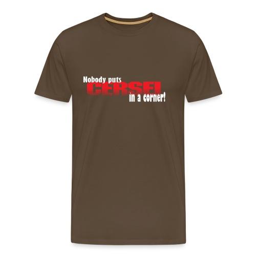 Nobody puts Cersei in a corner! - Premium T-skjorte for menn
