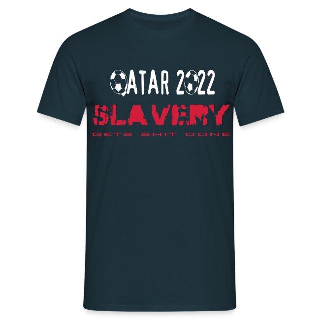 Qatar 2022 Slavery gets shit done
