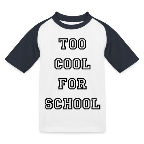 TOO COOL FOR SCHOOL KIDS T-SHIRT - Kids' Baseball T-Shirt