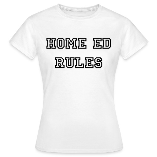 HOME ED RULES WOMANS T-SHIRT - Women's T-Shirt