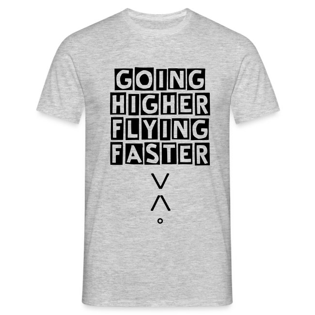 Higher/Faster Man T