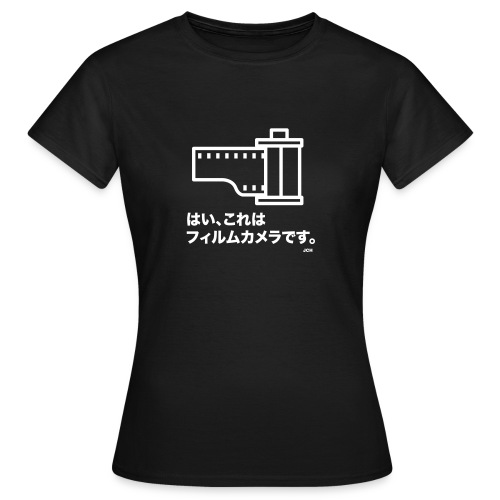 Yes, this is a film camera, Japanese. Ladies - Women's T-Shirt