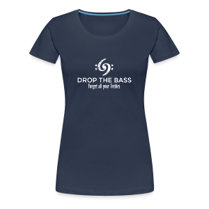 Drop the Bass T-Shirt - Forget all your Trebles (Damen Navy/Weiß) - Frauen Premium T-Shirt