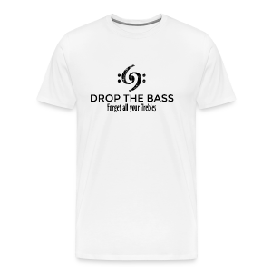 Drop the Bass T-Shirt - Forget all your Trebles (Herren Weiß/Schwarz) - Männer Premium T-Shirt