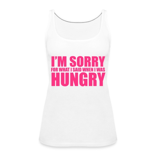 I Was Hungry - Women's Premium Tank Top
