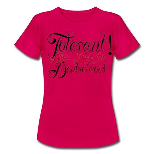Tolerant! Mein Herz für Deutschrock - Frauen T-Shirt