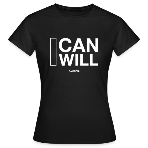 I can I will Girl - Women's T-Shirt