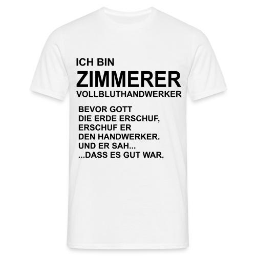 Ich bin Zimmerer - Männer T-Shirt