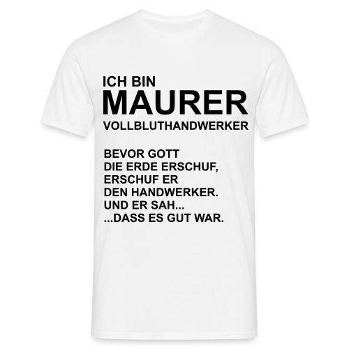 Ich bin Maurer - Männer T-Shirt