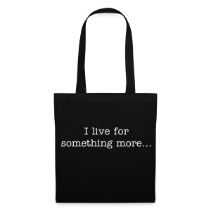 i live for something more - Tote Bag