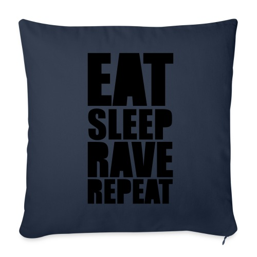 Eat Sleep Rave Repeat - Sofakissenbezug 44 x 44 cm