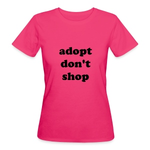 Adopt don't shop! - T-shirt ecologica da donna