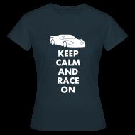T-Shirts ~ Frauen T-Shirt ~ Keep Calm and Race on
