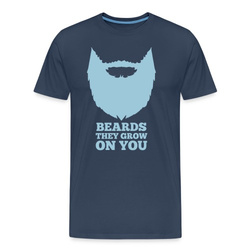 Beards they grow on you - Mannen Premium T-shirt
