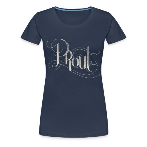 Lady - T-Shirt - Sophisticated PROUT - Women's Premium T-Shirt