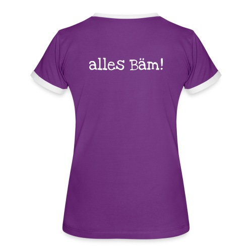 alles Bäm! T-Shirt - Frauen Kontrast-T-Shirt