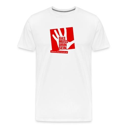 »Das muss drin sein« Logo vorn + hinten - Männer Premium T-Shirt