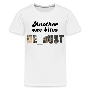 Another One Bites De_dust - Teenage Premium T-Shirt