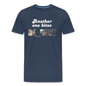 Another One Bites De_dust - Men's Premium T-Shirt