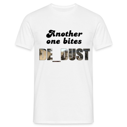 Another One Bites De_dust - Men's T-Shirt
