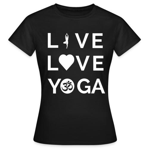 Live Love Yoga  - Women's T-Shirt