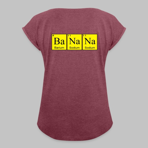 Tshirt Femme (woman) BaNaNa - Women's T-Shirt with rolled up sleeves