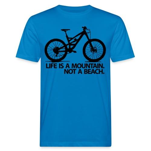 Life is a mountain. - Männer Bio-T-Shirt