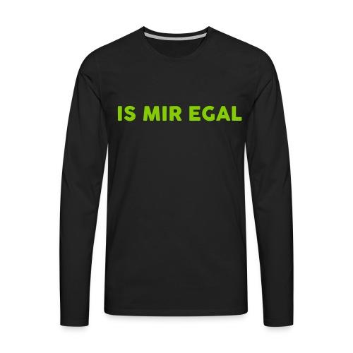 Männer Premium Langarmshirt - IS MIR EGAL Männer Langarm Shirt