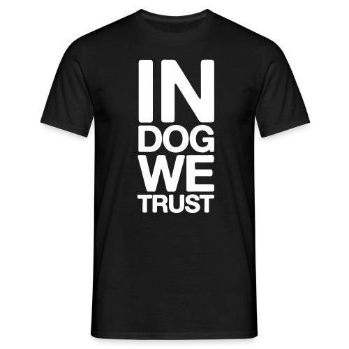 Johnboy Dog - In Dog we trust V1 - Männer T-Shirt