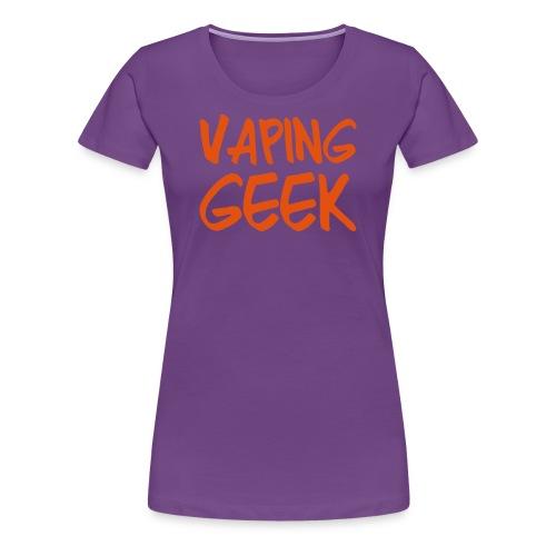 Vaping geek - T-shirt Premium Femme